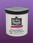 Black Magic Blow Out Texturizer Creme 16oz
